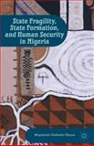 State Fragility, State Formation, and Human Security in Nigeria, , 1137006773