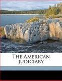 The American Judiciary, Simeon Eben Baldwin, 1176306774