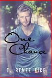 One Chance (Part 1), T. Renee Fike, 1500406775