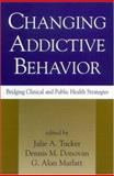 Changing Addictive Behavior : Bridging Clinical and Public Health Strategies, Tucker, Jalie A., 1572306777