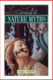 Dictionary of Nature Myths, Tamra Andrews, 0195136772