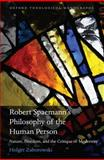 Robert Spaemann's Philosophy of the Human Person : Nature, Freedom, and the Critique of Modernity, Zaborowski, Holger, 0199576777
