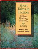 Short Takes in Fiction : Critical Thinking, Reading and Writing, Saitz, Robert L. and Stieglitz, Francine B., 0201516772