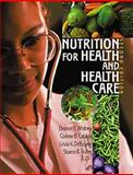 Nutrition for Health and Health Care (with Dietary Guidelines for Americans), Whitney, Eleanor Noss and Cataldo, Corinne Balog, 0495106771