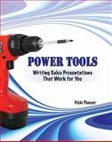 Power Tools : Writing Sales Presentations That Work for You, Panzer, Victoria, 0757556779