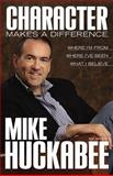 Character Makes a Difference, Mike Huckabee, 080544677X