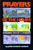 Prayers of the Hours, James R. Lahman, 0896226778