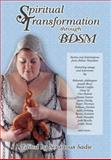 Spiritual Transformation Through BDSM : Stories and Submissions from Fellow Travelers, , 0979006775
