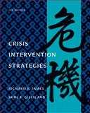 Crisis Intervention Strategies, James, Richard K. and Gilliland, Burl E., 1111186774