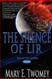 The Silence of Lir, Mary E. Twomey, 1475206771