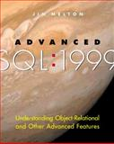 Advanced SQL:1999 : Understanding Object-Relational and Other Advanced Features, Melton, Jim, 1558606777