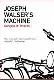 Joseph Walser's Machine, Tavares, Gonçalo M., 1564786773