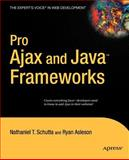 Pro Ajax and Java Frameworks, Nathaniel T. Schutta and Ryan Asleson, 1590596773
