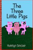 The Three Little Pigs, Katelyn Sinclair, 1937186776