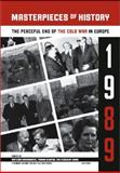 Masterpieces of History : The Peaceful End of the Cold War in Europe 1989, , 9639776777