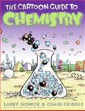 The Cartoon Guide to Chemistry, Larry Gonick and Craig Criddle, 0060936770