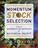Momentum Stock Selection : Using the Momentum Method for Maximum Profits, Bernstein, Jake, 0071376771