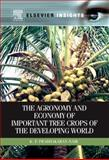 The Agronomy and Economy of Important Tree Crops of the Developing World, Nair, K. P. Prabhakaran, 0123846773