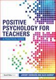 Positive Psychology for Teachers, Swinson, Jeremy and Harrop, Alex, 0415686776