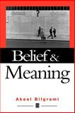 Belief and Meaning : The Unity and Locality of Mental Content, Bilgrami, Akeel, 0631196773