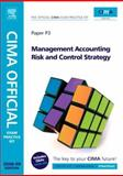 CIMA Official Exam Practice Kit Management Accounting Risk and Control Strategy : 2008 Edition, Foster, Stephen and Collier, Paul M., 0750686774