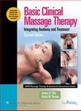 Basic Clinical Massage Therapy : Integrating Anatomy and Treatment, Pounds, David M., 0781756774