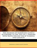 The Anabasis of Xenophon, Xenophon and Ludwig August Dindorf, 1145696775