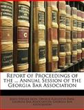 Report of Proceedings of the Annual Session of the Georgia Bar Association, , 1148976779