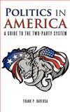 Politics in America, Frank P. Daversa, 1477276777