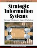 Strategic Information Systems : Concepts, Methodologies, Tools, and Applications, Hunter, M. Gordon, 1605666777