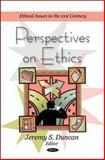 Perspectives on Ethics, Duncan, Jeremy S., 161761677X