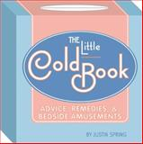 The Little Cold Book, Justin Spring, 1931686777