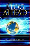 The Blog Ahead, R. Scott Hall, 1933596775