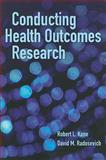 Conducting Health Outcomes Research, Kane, Robert L. and Radosevich, David M., 0763786772