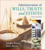 Administration of Wills, Trusts, and Estates, Scott and Brown, Gordon, 1133016774