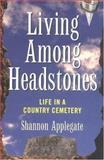 Living among Headstones, Shannon Applegate, 156025677X