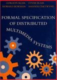 Formal Specification of Distributed Multimedia Systems, Gordon Blair and Lynne Blair, 1857286774
