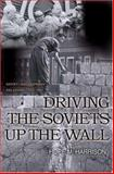 Driving the Soviets up the Wall - Soviet-East German Relations, 1953-1961, Harrison, Hope Millard, 0691096783