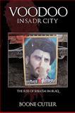 Voodoo in Sadr City, Boone Cutler, 1425986781