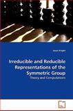 Irreducible and Reducible Representations of the Symmetric Group, Jason Knight, 3639246780