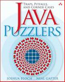 Java Puzzlers : Traps, Pitfalls, and Corner Cases, Gafter, Neal and Bloch, Joshua, 032133678X