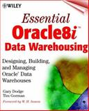 Essential Oracle8i Data Warehousing, Gary Dodge and Timothy Gorman, 0471376787