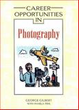 Career Opportunities in Photography, Gilbert, George and Fehl, Pamela, 0816056781