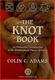 The Knot Book : An Elementary Introduction to the Mathematical Theory of Knots, Adams, Colin Conrad, 0821836781