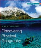 Discovering Physical Geography, Arbogast, Alan F., 1118526783