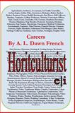Careers: Horticulturist, A. L. French, 1499786786