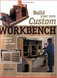 Build Your Own Custom Workbench, Mark Corke, 155870678X