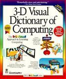 3-D Visual Dictionary of Computing, Maran Graphics Staff, 1568846789