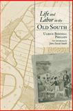 Life and Labor in the Old South, Ulrich Bonnell Phillips, 1570036780