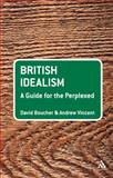 British Idealism, Boucher, David and Vincent, Andrew, 0826496784